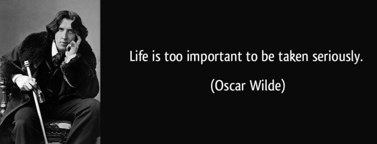 quote-life-is-too-important-to-be-taken-seriously-oscar-wilde-335208